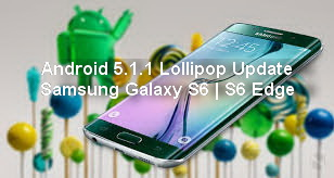 Android Lollipop Update is now available for Samsung Galaxy S6 & Galaxy S6 Edge on Verizon